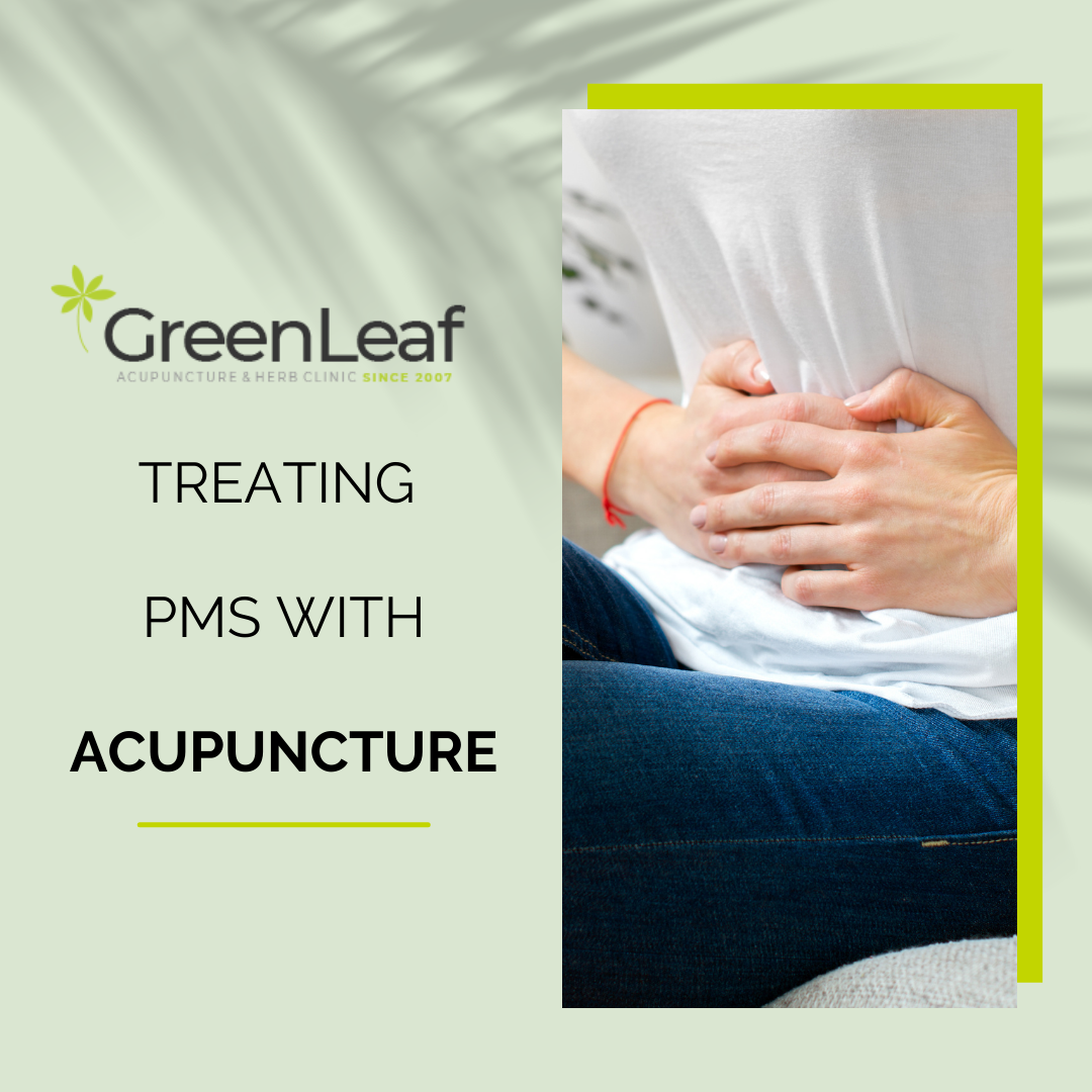 GreenLeaf Acupuncture Clinic, eastern medicine, acupuncture clinic, PMS, Women's Health